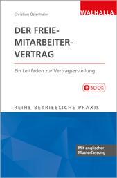 Der Freie-Mitarbeiter-Vertrag - Ein Leitfaden zur Vertragserstellung; Reihe Betriebliche Praxis