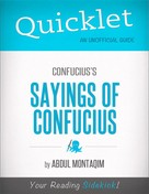 Abdul Montaqim: Quicklet on Confucius's The Sayings of Confucius (CliffNotes-like Summary)