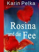 Karin Pelka: Rosina und die Fee