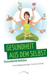 Gesundheit aus dem Selbst - Transzendentale Meditation