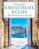Ino Kuvačić: Die echte kroatische Küche ★★★★