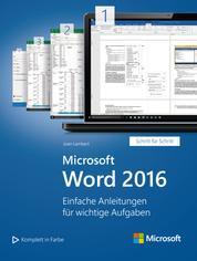 Microsoft Word 2016 (Microsoft Press) - Einfache Anleitungen für wichtige Aufgaben