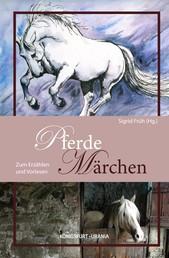 Pferde-Märchen - Zum Erzählen und Vorlesen