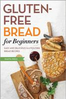 Shasta Press: Gluten Free Bread for Beginners ★★★