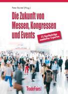 Peter Borstel (Hrsg.) und 28 Top-Experten: Die Zukunft von Messen, Kongressen und Events