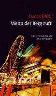 Lucas Bahl: Wenn der Berg ruft (eBook) ★★★