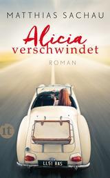 Alicia verschwindet - Roman