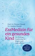 Florian Überall: EssMedizin für ein gesundes Kind