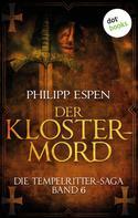 Philipp Espen: Die Tempelritter-Saga - Band 6: Der Klostermord ★★★★