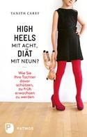 Tanith Carey: High Heels mit acht, Diät mit neun? ★★★★