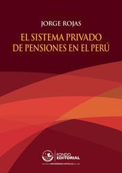 El sistema privado de pensiones en el Perú