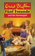 Enid Blyton: Fünf Freunde und der Sonnengott ★★★★