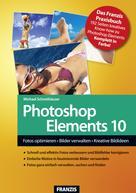 Michael Schmithäuser: Photoshop Elements 10