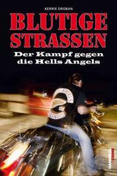 Blutige Straßen - Der Kampf gegen die Hells Angels