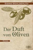 Sigrid Wohlgemuth: Der Duft von Oliven ★★★