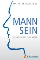 Matthias Burhenne: Mann sein ★★★