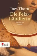 Ines Thorn: Die Pelzhändlerin ★★★★★