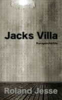 Roland Jesse: Jacks Villa