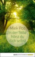 Miek Pot: In der Stille hörst du dich selbst ★★★