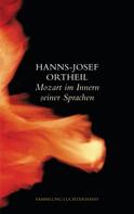 Hanns-Josef Ortheil: Mozart im Innern seiner Sprachen ★