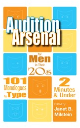 Audition Arsenal for Men in their 20's - 101 Monologues by Type, 2 Minutes & Under