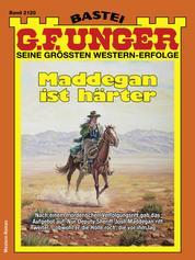 G. F. Unger 2120 - Western - Maddegan ist härter