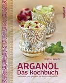 Stefan Wiertz: Arganöl - Das Kochbuch ★★★★