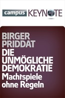 Birger Priddat: Die unmögliche Demokratie ★★