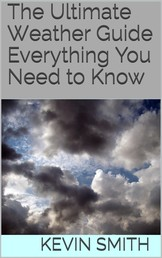 The Ultimate Weather Guide - Everything You Need to Know
