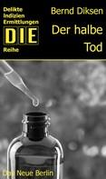 Bernd Diksen: Der halbe Tod ★★★