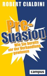 Pre-Suasion - Wie Sie bereits vor der Verhandlung gewinnen