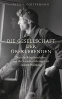 Svenja Goltermann: Die Gesellschaft der Überlebenden ★★★