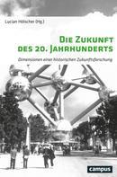 Lucian Hölscher: Die Zukunft des 20. Jahrhunderts