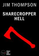 Jim Thompson: Sharecropper Hell (Illustrated)