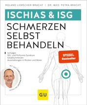 Ischias & ISG-Schmerzen selbst behandeln - Bei Ischialgie, ISG- und Piriformis-Syndrom, Gesäßschmerzen
