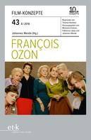 Johannes Wende: FILM-KONZEPTE 43 - Francois Ozon