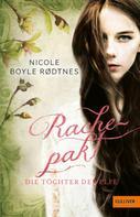 Nicole Boyle Rodtnes: Die Töchter der Elfe. Rachepakt ★★★★