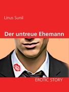 Linus Sunil: Der untreue Ehemann