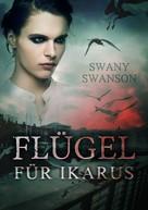 Swany Swanson: Flügel für Ikarus ★★★★