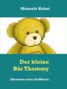 Manuela Kuhnt: Der kleine Bär Thommy