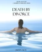 Jaden Skye: Death by Divorce (Book #2 in the Caribbean Murder series) ★★★★