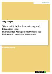 Wirtschaftliche Implementierung und Integration eines Dokumenten-Management-Systems bei kleinen und mittleren Kommunen