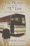 """Alexander M. Gelman: The Prophet of The """"L"""" Line"""