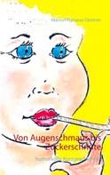 Marion Romana Glettner: Von Augenschmaus bis Zuckerschnute ★★★