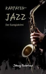 Karpaten-Jazz - Der Euregiokrimi