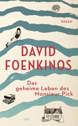 Das geheime Leben des Monsieur Pick - Roman