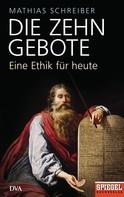 Mathias Schreiber: Die Zehn Gebote