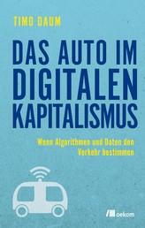 Das Auto im digitalen Kapitalismus - Wenn Algorithmen und Daten den Verkehr bestimmen