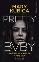 Mary Kubica: Pretty Baby - Das unbekannte Mädchen ★★★★