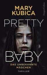 Pretty Baby - Das unbekannte Mädchen - Thriller